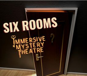 Six Rooms Immersive Murder Mystery