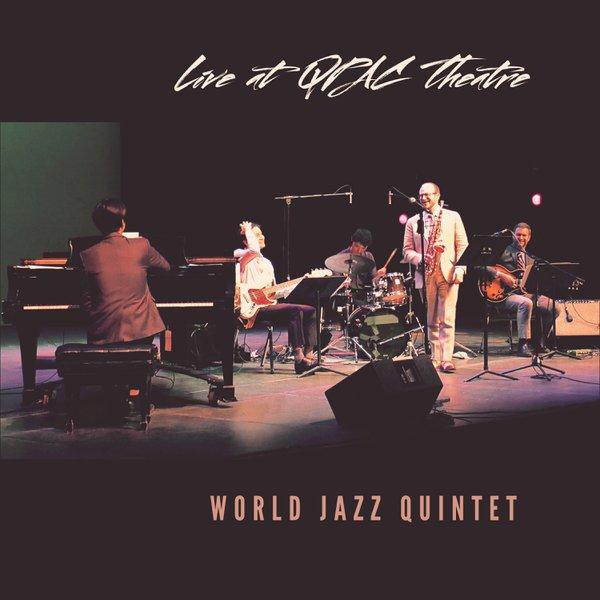World Jazz Quintet - Live At QPAC Theatr